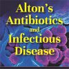 Alton's Antibiotics and Infectious Disease: The Layman's Guide to Available Antibacterials in Austere Settings