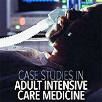 Case Studies in Adult Intensive Care Medicine – Critical