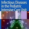 Infectious Diseases in the Pediatric ICU
