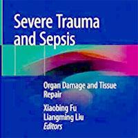 Severe Trauma and Sepsis: Organ Damage and Tissue Repair