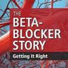 The Beta-Blocker Story: Getting It Right