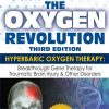 The Oxygen Revolution: The Definitive Treatment of Traumatic Brain Injury (TBI) & Other Disorders