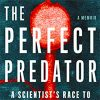 the-perfect-predator-a-scientists-race-to-save-her-husband-from-a-deadly-superbug-a-memoir