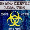 The Wuhan Coronavirus Survival Manual: How to Prepare for Pandemics and Quarantines